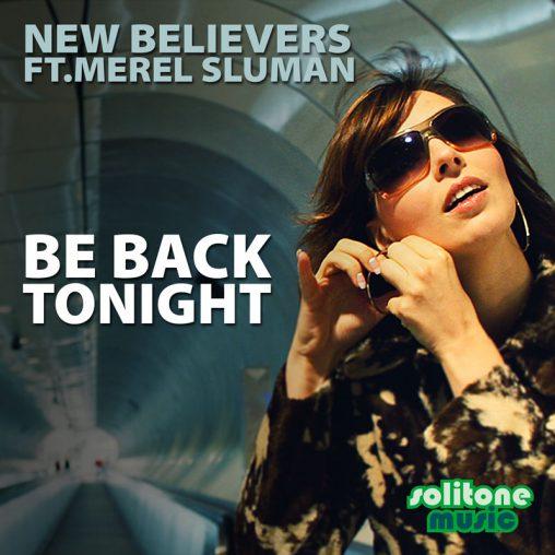 New Believers f.t. Merel Sluman - Be Back Tonight